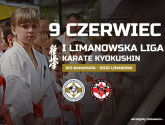 I Limanowska Liga Karate Kyokushin IKO Nakamura – 9 czerwiec – już niebawem!