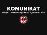 Komunikat Zarządu Limanowskiego Klubu Kyokushin Karate
